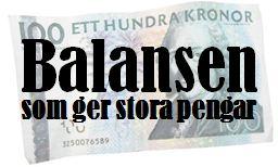 Balansen som ger pengar