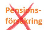 Pensionsförsäkring stoppas
